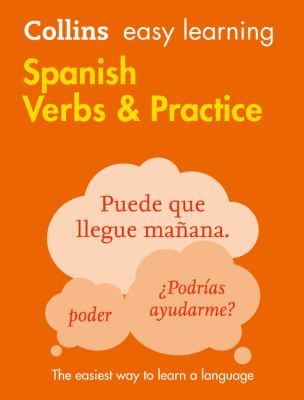 Collins Easy Learning : Spanish Verbs And Practice - ubiq