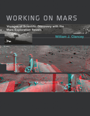 Image of Working On Mars : Voyages Of Scientific Discovery With The Mars Exploration Rovers