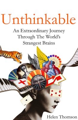 Image of Unthinkable : An Extraordinary Journey Through The World's Strangest Brains
