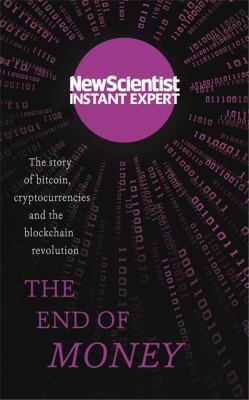 Image of End Of Money : The Story Of Bitcoin Cryptocurrencies And Theblockchain Revolution