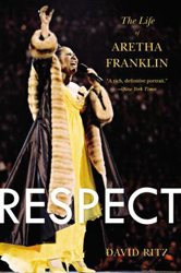 Image of Respect : The Life Of Aretha Franklin