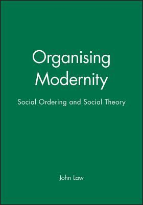 Image of Organizing Modernity : Social Order And Social Theory