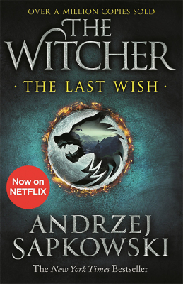 The Last Wish : The Witcher Book 1 Tv Tie In