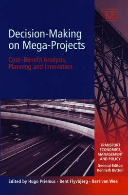 Image of Decision-making On Mega-projects : Cost-benefit Analysis Planning And Innovation