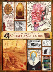 Image of Guillermo Del Toro : Cabinet Of Curiosities : My Notebooks Collections And Other Obsessions
