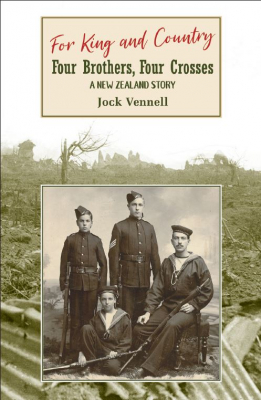 Image of For King And Country : Four Brothers Four Crosses : A New Zealand Story